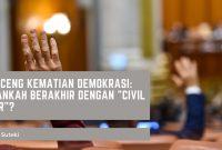 Lonceng Kematian Demokrasi Akankah Berakhir Dengan Civil War